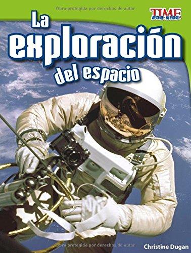 La Exploración del Espacio (TIME For Kids en Español) por Christine Dugan