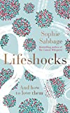 Lifeshocks: And how to love them (English Edition)