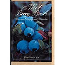 The Wild Berry Book: Romance, Recipes, & Remedies (Camp & Cottage Collection) by Kate Letcher Lyle (1994-12-31)
