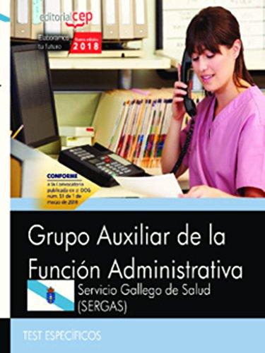 Grupo Auxiliar de la Función Administrativa. Servicio Gallego de Salud (SERGAS). Test específicos