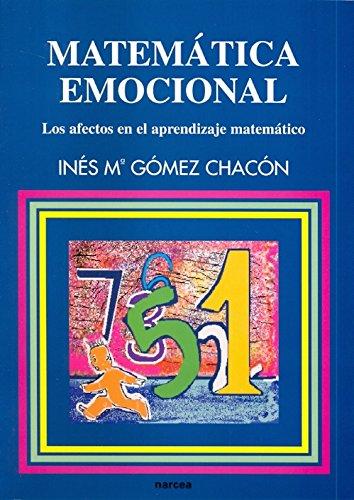Matemática emocional: Los afectos en el aprendizaje matemático (Educación Hoy Estudios) por Inés María Gómez Chacón