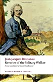 Reveries of the Solitary Walker (Oxford World's Classics)