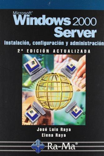 Windows 2000 Server: Instalación, configuración y administración. 2ª edición actualizada.