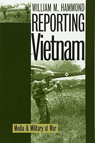 Reporting Vietnam: Media and Military at War (Modern War Studies)