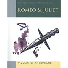 Romeo and Juliet (2009 edition): Oxford School Shakespeare