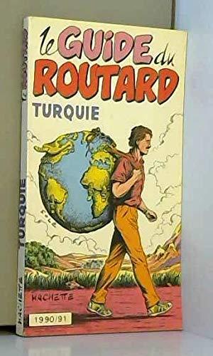 Le guide du routard Turquie 1990/91