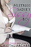 Mistress Sadie's Sissy Boy: A Sissification Erotica Story (Sissy Training Book 1) (English Edition)