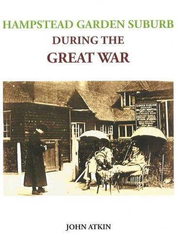 Hampstead Garden Suburb During the Great War -