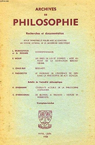 ARCHIVES DE PHILOSOPHIE, TOME XXI, NOUVELLE SERIE, AVRIL-JUIN 1958 (EXTRAIT), DE BLONDEL A TEILHARD: NATURE ET INTERIORITE -