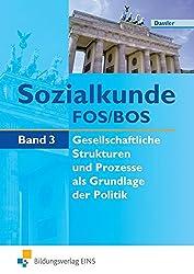 Sozialkunde für die Fachoberschule und Berufliche Oberschule: Band 3: Lerngebiet Gesellschaftliche Strukturen und Prozesse als Grundlage der Politik