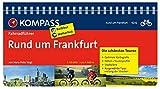 Rund um Frankfurt: Fahrradführer mit Routenkarten im optimalen Maßstab. (KOMPASS-Fahrradführer, Band 6232)