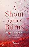A Shout in the Ruins par Powers