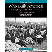 Who Built America?: Working People and the Nation's History: to 1877