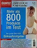 Ökotest. Jahrbuch Kinder, Nr. J 1001. Jahrbuch Kleinkinder 2010. Mehr als 800 Produkte im Test. Babyfone - Kinderfahrräder - Kindermatratzen - etc.