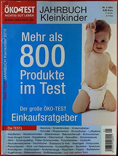 Preisvergleich Produktbild Ökotest. Jahrbuch Kinder, Nr. J 1001. Jahrbuch Kleinkinder 2010. Mehr als 800 Produkte im Test. Babyfone - Kinderfahrräder - Kindermatratzen - etc.