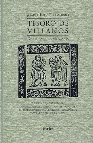 Tesoro de Villanos: Diccionario de Germanía por María Inés Chamorro
