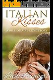 Italian Kisses: A Billionaire Love Story (English Edition)