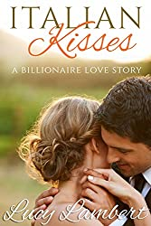 Italian Kisses: A Billionaire Love Story (English Edition)