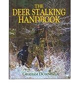 [DEER STALKING HANDBOOK] by (Author)Downing, Graham on Mar-01-05