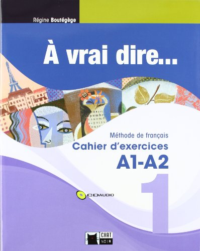 À Vrai Dire... 1. Cahier D'Exercises A1-A2 (+CD) (Chat Noir. methodes) - 9788468200286