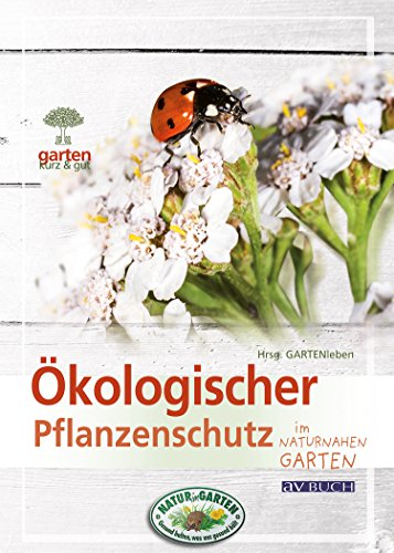 kologischer-pflanzenschutz-im-naturnahen-garten-garten-kurz-gut