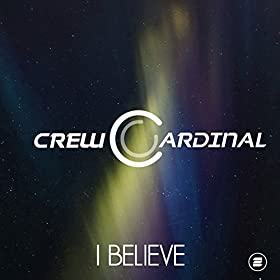 Crew Cardinal-I Believe