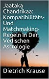 Jaataka Chandrikaa: Kompatibilitäts- Und Matchmaking-Regeln In Der Vedischen Astrologie