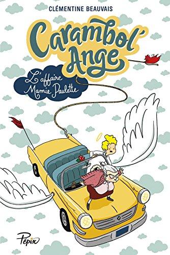 Carambol'Ange : L'affaire mamie Paulette par Clementine Beauvais