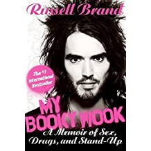 My Booky Wook: A Memoir of Sex, Drugs, and Stand-Up by Russell Brand (2009-03-10)