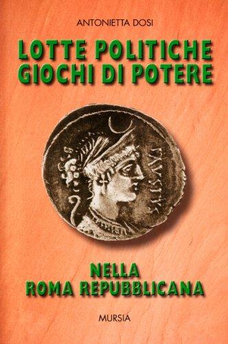 Lotte politiche, giochi di potere nella Roma repubblicana