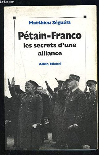 Pétain-Franco : les secrets d'une alliance