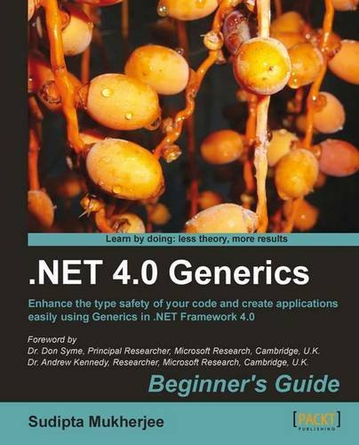 .NET 4.0 Generics Beginner?s Guide by Sudipta Mukherjee (26-Jan-2012) Paperback