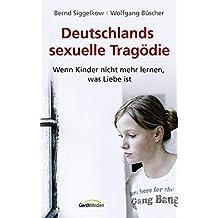 Deutschlands sexuelle Tragödie: Wenn Kinder nicht mehr lernen, was Liebe ist