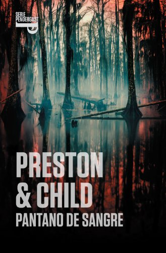 Pantano de sangre (Inspector Pendergast 10) por Douglas Preston