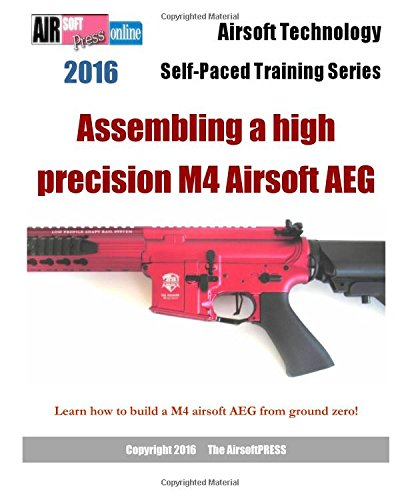 Price comparison product image 2016 Airsoft Technology Self-Paced Training Series: Assembling a high precision M4 Airsoft AEG: Learn how to build a M4 airsoft AEG from ground zero!