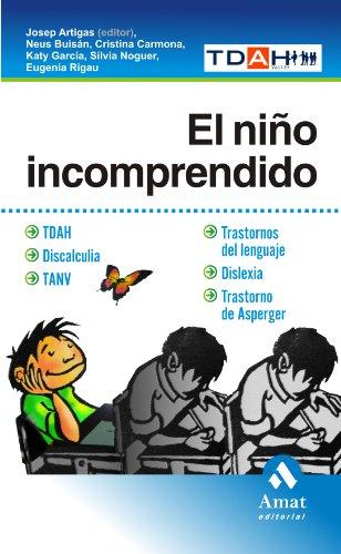 EL NIÑO INCOMPRENDIDO: TDHA. DISCALCULIA. TANV.TRASTORNOS DEL LENGUAJE. DISLEXIA. TRESTORNO DE ASPERGER (El Medico En Casa (amat)) por Cristina Carmona Fernández