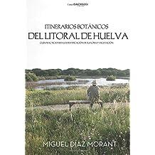 Itinerarios botánicos del litoral de Huelva: Guía práctica para la identificación de ...
