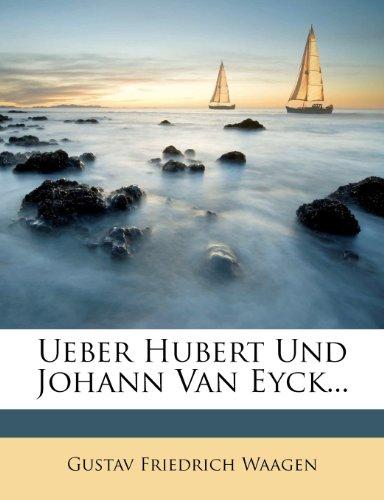 Ueber Hubert und Johann van Eyck