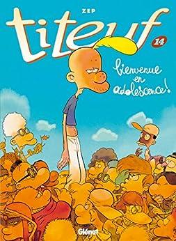 Titeuf - Tome 14 : Bienvenue en adolescence ! (French Edition)