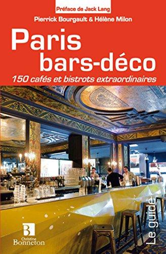 - Déco-bar (Paris Bars-Déco  150 cafés bistrots et brasseries)
