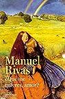 ¿Qué Me Quieres, Amor? par Manuel Rivas