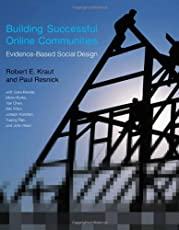 Building Successful Online Communities – Evidence–Based Social Design (The MIT Press)