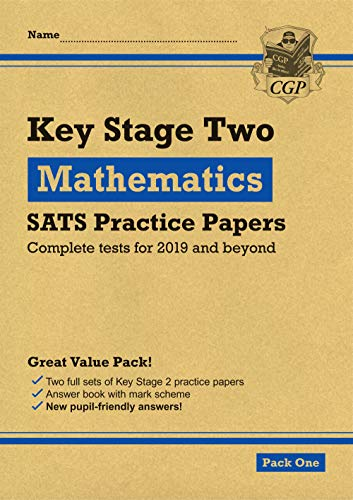New KS2 Maths SATS Practice Papers: Pack 1 (for the 2019 tests)