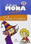 Je lis avec Mona et ses amis CP : Cah...