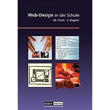 Mathematik und Informatik für alle: 7.-13. Schuljahr - Web-Design in der Schule: Schülerbuch