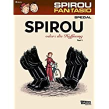 Spirou & Fantasio Spezial 26: Spirou oder: die Hoffnung 1: Teil 1