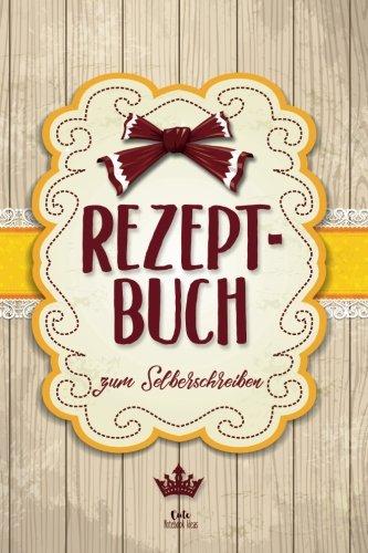 Preisvergleich Produktbild REZEPTBUCH zum Selberschreiben: Blanko Kochbuch für 100 Rezepte ca. A5