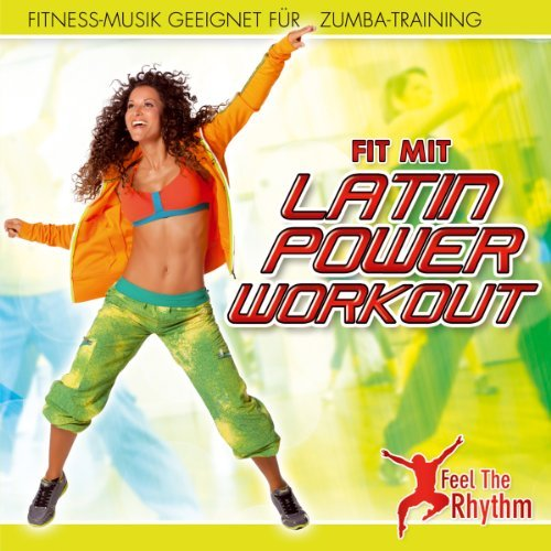 Fit mit Latin Power Workout - Fitness Musik geeignet f??r Zumba Training; Feel the Rhythm by Zoombaleo (Zumba-musik-cds)
