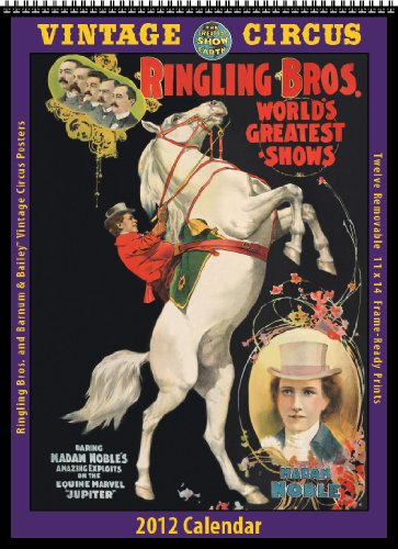 Ringling Brothers and Barnum & Bailey Vintage Circus Posters 2012 Calendar -