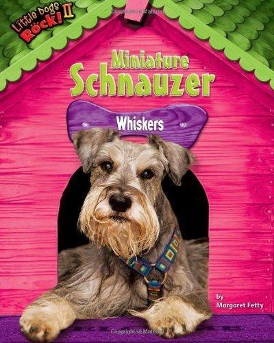 Miniature Schnauzer: Whiskers (Little Dogs Rock! II) by Margaret Fetty (2010-08-01) (Schnauzer-rock)